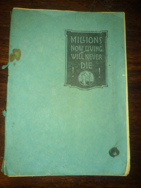 Millions now Living will never die! cover